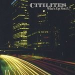 Citilites:  Who's Up Next?  -  [Entire CD Recording]